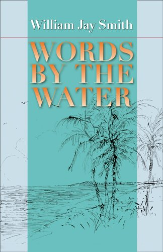 Words by the Water (Johns Hopkins: Poetry and Fiction)