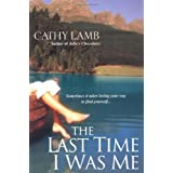 The Last Time I Was Meby Cathy Lamb