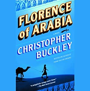 Florence of Arabia | [Christopher Buckley]