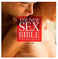 The New Sex Bible: The New Guide to Sexual Love Front Cover