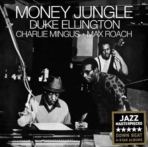 Money Jungle by Duke Ellington and Charles Mingus