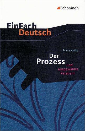 EinFach Deutsch Textausgaben: Franz Kafka: Der Prozess: und ausgewählte Parabeln. Gymnasiale Oberstufe: Klasse 11 - 13