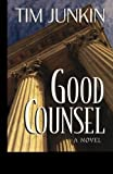 img - for Good Counsel by Junkin, Tim (2001) Paperback book / textbook / text book