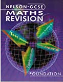 Nelson GCSE Maths Revision Foundation (0174315317) by Ball, Barbara