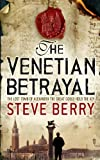 Steve Berry The Venetian Betrayal (Cotton Malone)