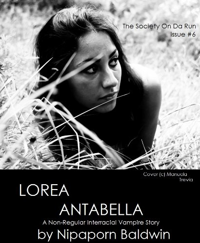 E-book - Lorea Antabella: A Non-Regular Vampire Story (The Society On Da Run) by Nipaporn Baldwin