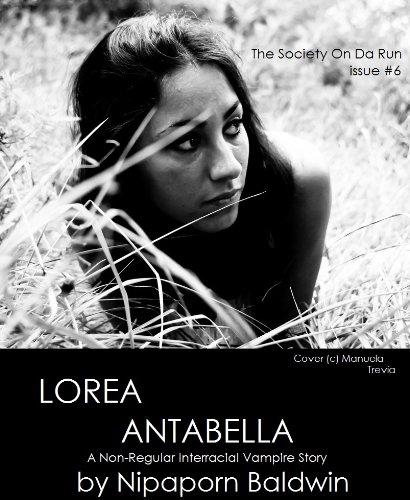 E-book - Lorea Antabella: A Non-Regular Vampire Story (The Society On Da Run) by Nipaporn Baldwin