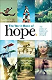 The World Book of Hope: The Source of Success, Strength and Happiness