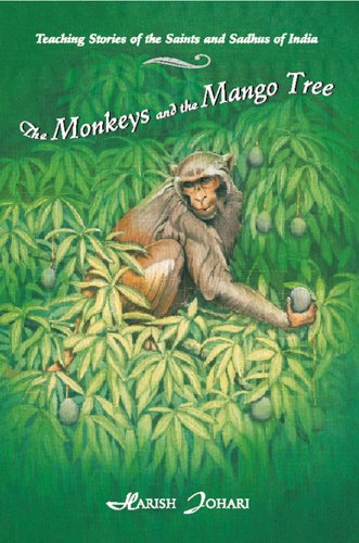 The Monkeys and the Mango Tree: Teaching Stories of the...