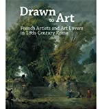 Drawn to Art - French Artists and Art Lovers in 18th Century Rome (Paperback) - Common