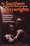 img - for By Southern Playwrights: Plays from Actors Theatre of Louisville book / textbook / text book