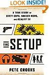 The Setup: A True Story of Dirty Cops...