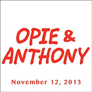 Opie & Anthony, Tom Papa, Mike Bocchetti, and Nick Cannon, November 12, 2013 Radio/TV Program