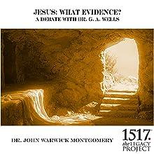 Jesus: What Evidence? Discours Auteur(s) : John Warwick Montgomery Narrateur(s) : John Warwick Montgomery