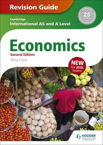 Cambridge International AS/A Level Economics Revision Guide second edition (Cambridge Intl As/a Level)