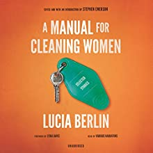 A Manual for Cleaning Women: Selected Stories Audiobook by Lucia Berlin Narrated by Thom Rivera, Dawn Harvey, Carol Monda, Hillary Huber, Bernadette Dunne, Kyla Garcia
