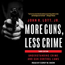 More Guns, Less Crime: Understanding Crime and Gun Control Laws Audiobook by John R. Lott Narrated by Corey M. Snow