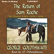 The Return of Sam Rache: The Graham Ranch Legacy, Book 2 | George Goldthwaite