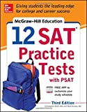 img - for McGraw-Hill Education 12 SAT Practice Tests with PSAT, 3rd Edition book / textbook / text book