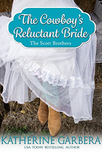 The Cowboy's Reluctant Bride (The Scott Brothers of Montana Book 3) (Scott Brothers compare prices)