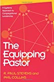 The Equipping Pastor: A Systems Approach to Congregational Leadership