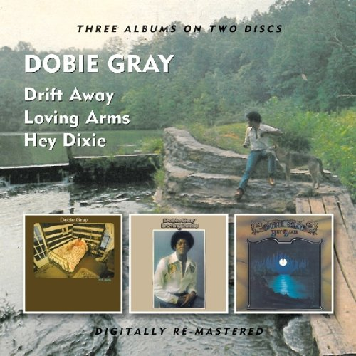 Dobie Gray - Dobie Gray -  Drift Away/loving Arms/hey Dixie - Zortam Music