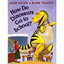 How Do Dinosaurs Go to School? (       UNABRIDGED) by Jane Yolen Narrated by Jane Yolen
