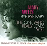 Bye Bye Baby/the One.. Mary Wells