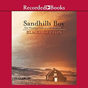 Sandhills Boy: The Winding Trail of a Texas Writer | [Elmer Kelton]