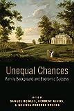 Unequal Chances: Family Background and Economic Success
