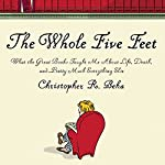 The Whole Five Feet: What the Great Books Taught Me About Life, Death, and Pretty Much Everything Else | Christopher R. Beha