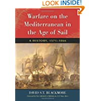 Warfare on the Mediterranean in the Age of Sail: A History, 1571-1866