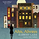 Alys, Always (       UNABRIDGED) by Harriet Lane Narrated by Clare Corbett