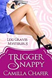 Trigger Snappy (Lexi Graves Mysteries Book 8)