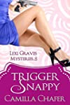 Trigger Snappy (Lexi Graves Mysteries...