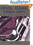 Cool Cars, High Art: The Rise of Kust...