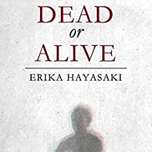 Dead or Alive (       UNABRIDGED) by Erika Hayasaki Narrated by Allyson Johnson