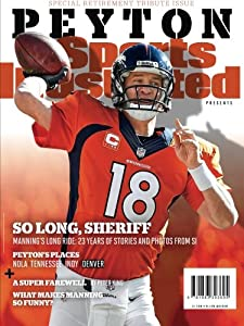 Sports Illustrated Peyton Manning Retirement Tribute Issue - Denver Broncos Cover: So Long, Sheriff by Sports Illustrated