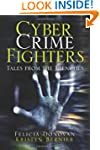 Cyber Crime Fighters: Tales from the...