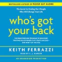 Who's Got Your Back: The Breakthrough Program to Build Deep, Trusting Relationships Audiobook by Keith Ferrazzi Narrated by L. J. Ganser
