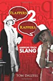 Flappers 2 Rappers: American Youth Slang (Dover Books on Americana) (0486475875) by Dalzell, Tom