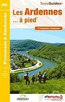 Les Ardennes à pied... 2013 : 47 promenades & randonnées