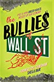 The Bullies of Wall Street: This Is How Greedy Adults Messed Up Our Economy