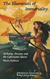 img - for The Illuminati of Immortality (Alchemy of Dreams) by Wayne Saalman (1992-01-01) book / textbook / text book