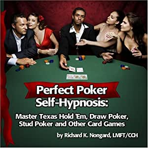 Perfect Poker Self-Hypnosis: Master Texas Hold 'Em, Draw