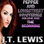 Pepper and Longstreet Mysteries: The Beginning, Volume 1 | J.T. Lewis