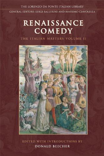Renaissance Comedy, Volume 2: The Italian Masters (Lorenzo da Ponte Italian Library)