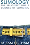 Slimology: The Relatively Simple Science Of Slimming