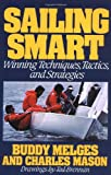 Sailing Smart: Winning Techniques, Tactics, And Strategies