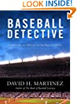 Baseball Detective: Unraveling the My...